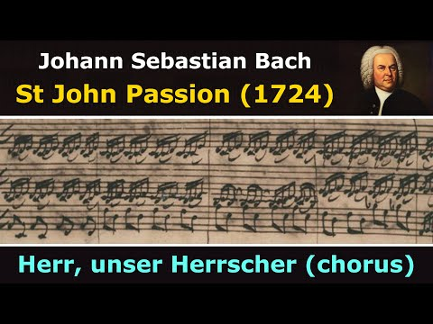 Bach's own score - St John Passion - Herr, unser Herrscher (chorus)