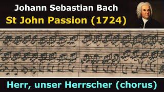 Bach - St John Passion - Herr, unser Herrscher (chorus)