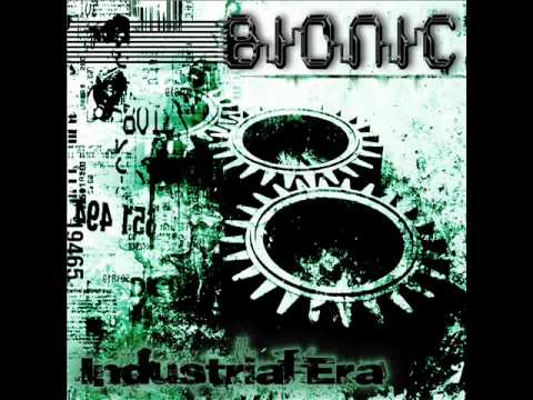 Bionic - The Industrial Era