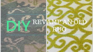 DIY - REVAMP OLD RUG