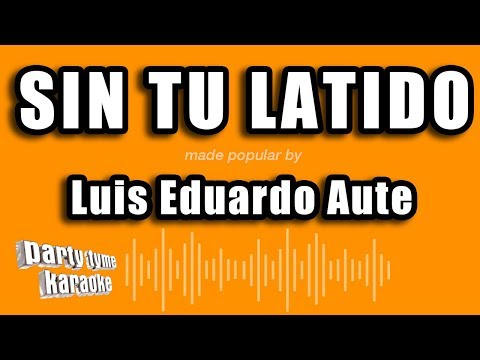 Luis Eduardo Aute - Sin Tu Latido (Versión Karaoke)