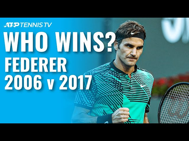 Roger Federer 2006 v 2017: Who Would Win?
