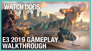 Watch Dogs: Legion: E3 2019 Gameplay Walkthrough | Ubisoft [NA]