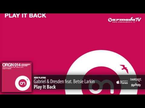 Gabriel & Dresden feat. Betsie Larkin - Play It Back (Original Mix)