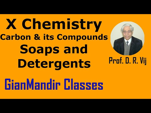 X Chemistry | Carbon and Its Compounds | Soaps and Detergents by Gaurav Sir