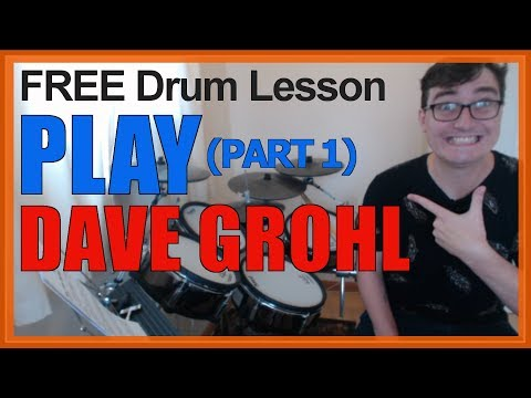 ★ Play (Dave Grohl) - Part 1 ★ FREE Video Drum Lesson | How To Play Song (Dave Gorhl)
