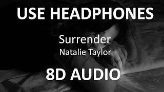 Natalie Taylor - Surrender ( 8D Audio / Subs ) 🎧
