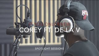 Spotlight Session - If You Only Knew - Corey Voltaire Ft. De La V