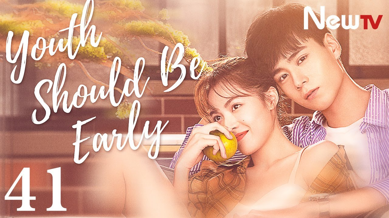Download 【Eng Sub】[EP 41] Youth Should be Early丨青春须早为 (Love Story, together with the Date of Youth)