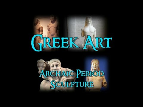 Greek Art - 4 Archaic Period: Sculpture