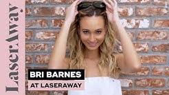 Bri Barnes Laser Hair Removal Experience At LaserAway