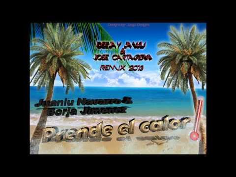 Juanlu Navarro & Borja Jimenez   Prende El Calor  Deejay Javiju & Dj Jose Cartagena Remix 2013 )