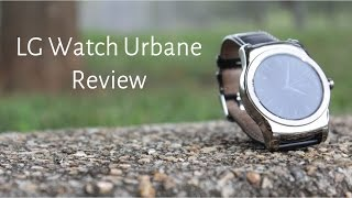 LG Watch Urbane Review - Android Wear At It
