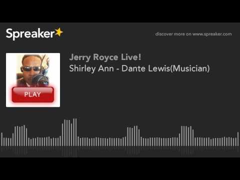 Shirley Ann - Dante Lewis(Musician)