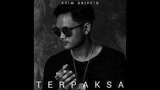 Download Video Terpaksa (Lyric Video) - Azim Ariffin MP3 3GP MP4