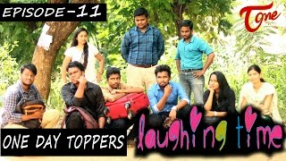 Laughing Time | One Day Toppers | Episode 11 | by Ravi Ganjam | #TeluguComedyWebSeries