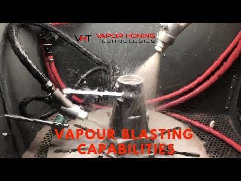 Vapour Blasting Machine and Capabilities- Vapor Honing Technologies