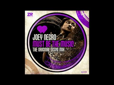 Joey Negro - Must Be The Music (The Original Disco Mix)