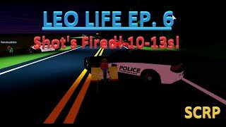 SCRP - Episode 6 - Shot's Fired! (LEO) | Roblox