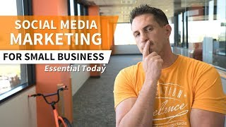 Social Media Marketing for Small Business - Essential Today