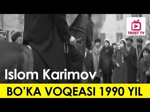 Islom Karimov BO'KA VOQEASIDA 1990