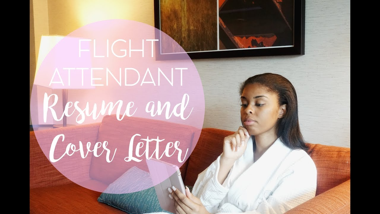 My Flight Attendant Resume Cover Letter Taylor Travels Youtube