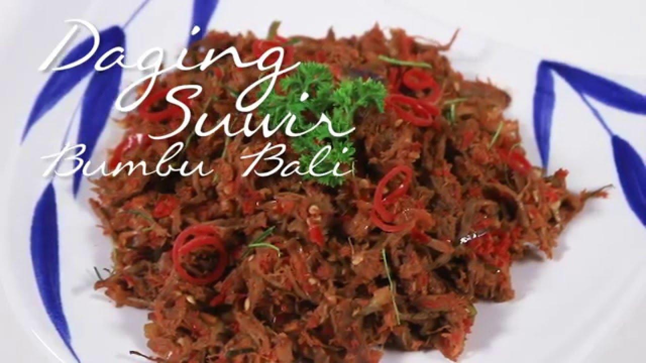 Resep Daging Suwir Bumbu Bali A La Selera Nusantara Youtube
