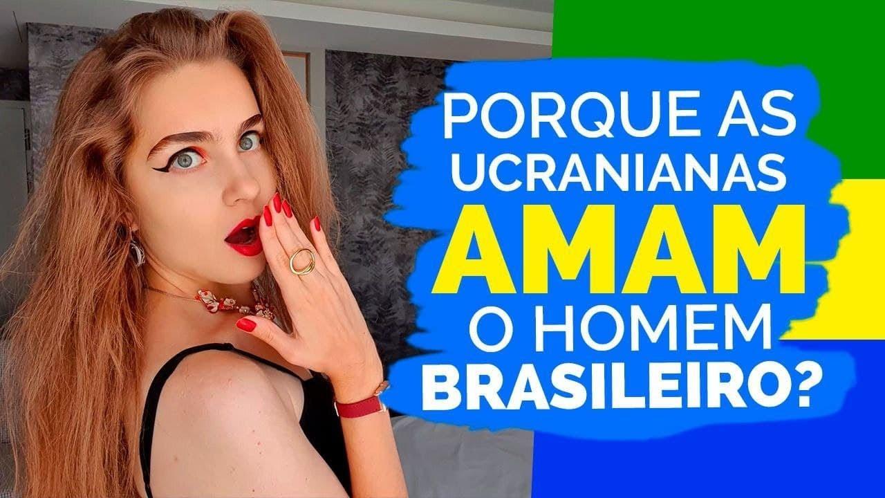 Porque mulheres Ucranianas AMAM homens Brasileiros