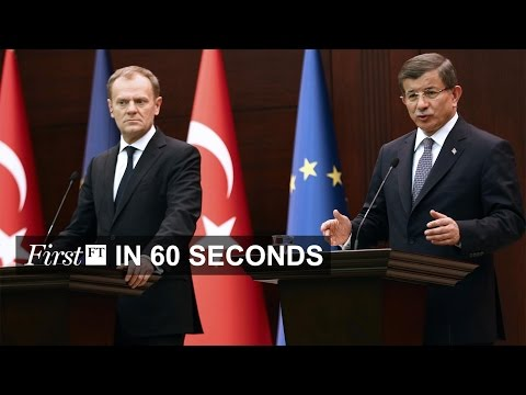 EU-Turkey migrant deal close, cancer treatment breakthrough   FirstFT