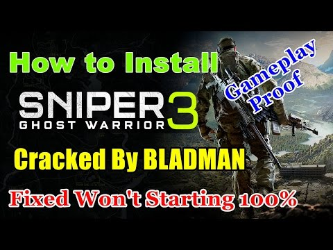 How to Install: Sniper Ghost Warrior 3 BLADMAN | Cracked By Bladman