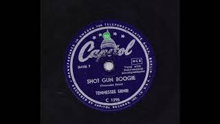 TENNESSEE ERNIE - SHOT GUN BOOGIE