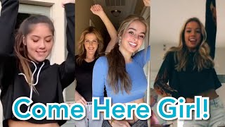 Come Here Girl Challenge - Tik Tok Edition!