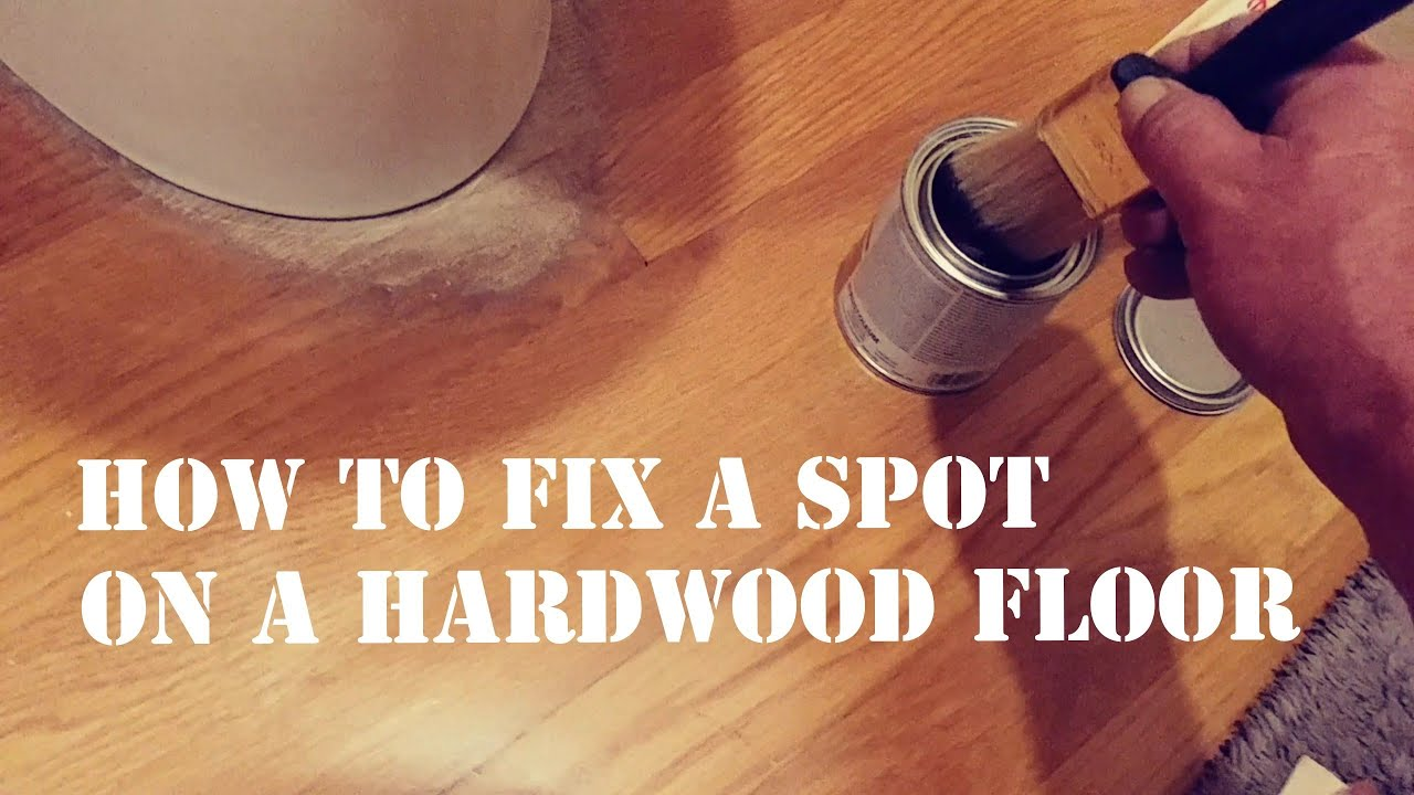 How To Fix A Spot On Hardwood Floor