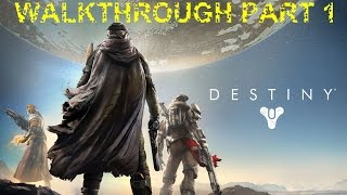Destiny Walkthrough Part 1 No Commentary Gameplay Playthrough Let's Play (PS4/Xbox One)