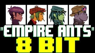 Empire Ants [8 Bit Tribute to Gorillaz] - 8 Bit Universe
