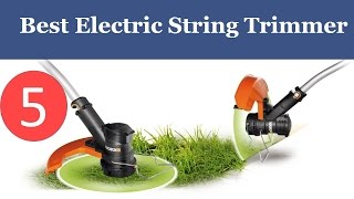 Top 5 Best Electric String Trimmer Review
