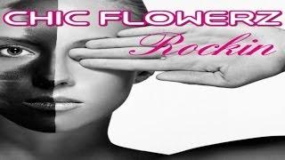 Chic Flowerz - Rockin