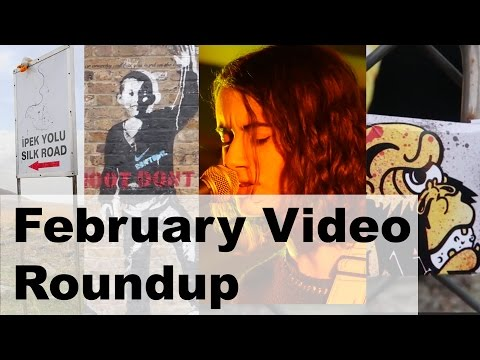 February video roundup - Travel, Music, London and tips