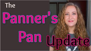 The Panners Pan Project Pan ~ Update 1   Jessica Lee