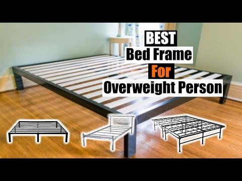 Best Bed Frame For Overweight Person 2019 [RANKED] | Buyer's Guide