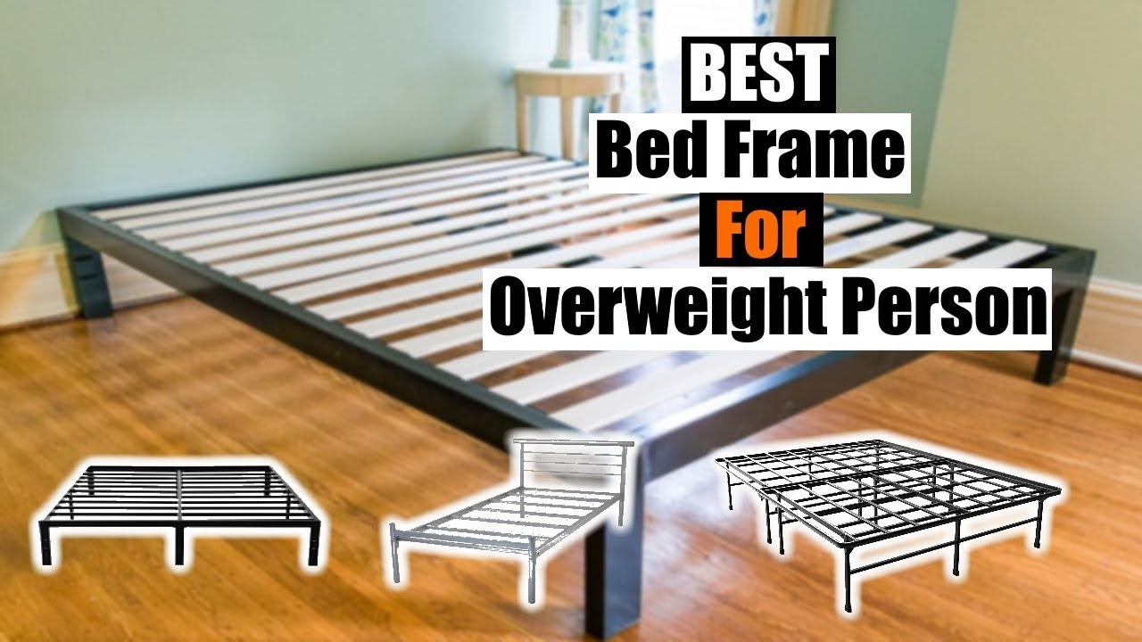 Best Bed Frame For Overweight Person 2019 Ranked Buyer