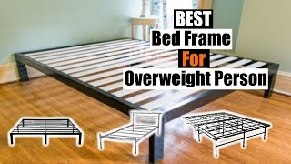 Best Bed Frame For Overweight Person Details and Best Price: 1. Zinus 14 Inch SmartBase Mattress Foundation https://amzn.to/2V1gr0J 2. Zinus 14 Inch Elite ...