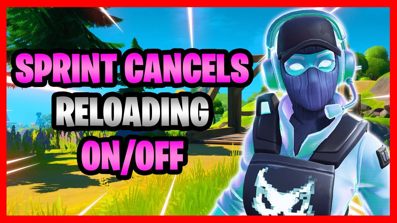 Certain Interactions Will Now Interrupt Reloading Fortnite How To Turn Sprint Cancels Reloading On And Off In Fortnite Sprint Cancels Reloading Setting Youtube