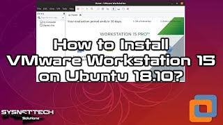How to Install VMware Workstation 15.1.0 on Ubuntu 18.10/19....
