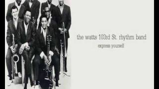 the watts 103rd St. rhythm band - express yourself