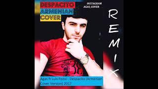 Скачать Agas Despacito Armenian 2017 Full Remix
