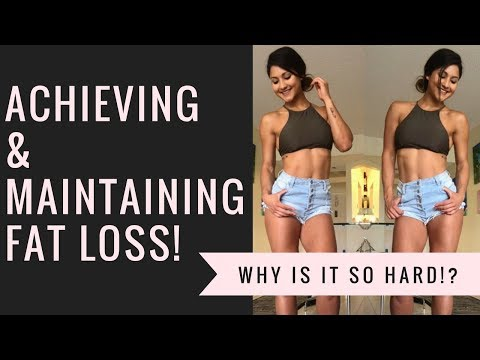 WHY WE STRUGGLE TO MAINTAIN FAT LOSS! | TIPS FOR LIFE LONG RESULTS!
