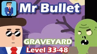 Mr Bullet - Spy Puzzles Chapter 3 GRAVEYARD Walkthrough | Level 33-48 3 stars
