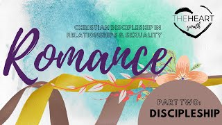 Discipleship | Romance: Relationships & Sexuality, Pt. 2 | Ethan Hardin | theHeart Boone Youth