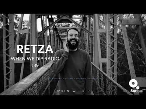 Retza - When We Dip Radio #39 [15.12.17]